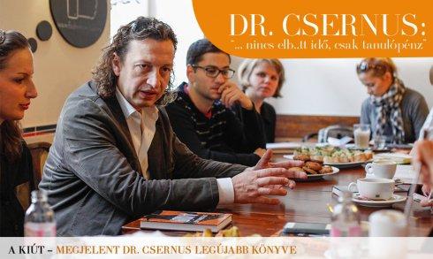 """Dr Csernus: """"…nincs elb….tt idő, csak tanulópénz."""""""