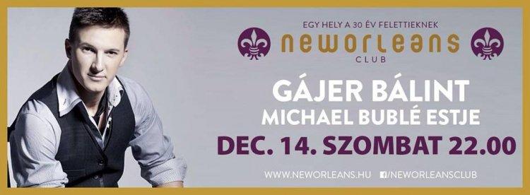 Gájer Bálint-est a New Orleans Clubban!