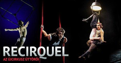 Recirquel - Az újcirkusz úttörői