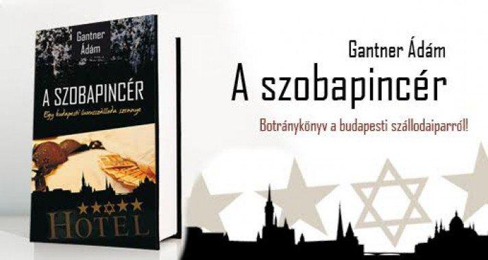 Könyvajánló- Gantner Ádám : A szobapincér